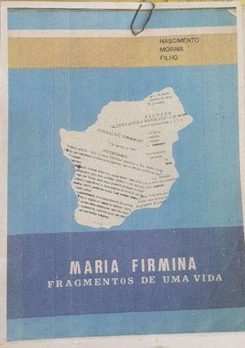 Maria Firmina: fragmentos de uma vida. FILHO, Nascimento Morais (Org.). São Luiz: Comissão organizadora das comemorações de sesquicentenário de nascimento de Maria Firmina dos Reis, 1975.