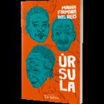Úrsula. Editora Taverna. Porto Alegre, RS. 2018.